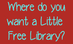 Where do you want a free little library?