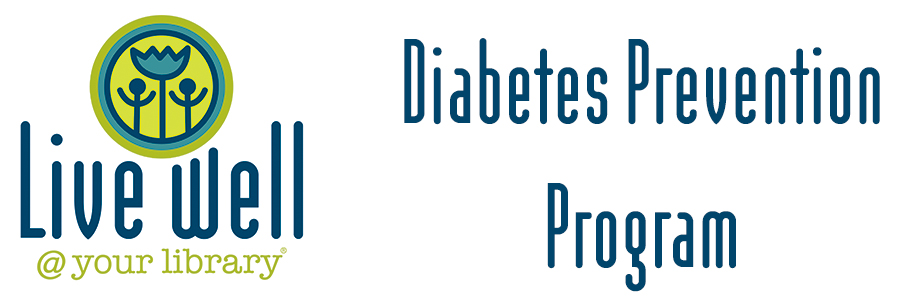 Live well at your library Diabetes Prevention Program